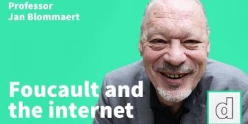 Professor Jan Blommaert on Foucault and the internet