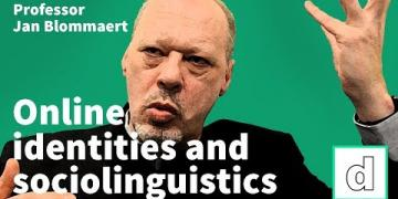 Professor Jan Blommaert on online  identities and sociolinguistics
